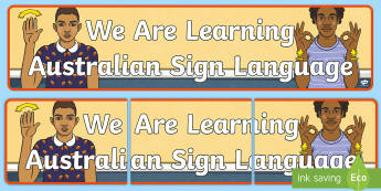 We Are Learning Australian Sign Language Display Banner - auslan, australian sign language, deaf, deaf awareness, deaf community,,Australia