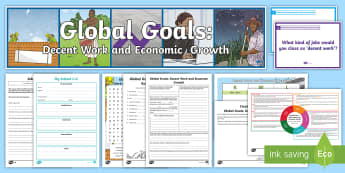 Global Goals Decent Work and Economic Growth IDL and Resource Pack - Learning For Sustainability, UNICEF, GG7, jobs, enterprise, workers rights,Scottish