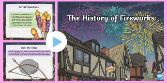 The History of Fireworks PowerPoint - Fireworks, History, Bonfire night, KS1, KS2