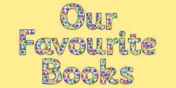 Our Favourite Books Display Lettering-our favourite books, books, reading, books lettering, classroom display, display lettering, literacy