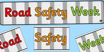 Road Safety Week Display Banner - banners, displays, visual