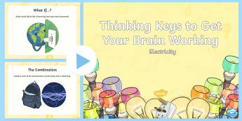 Electricity Thinking Keys PowerPoint - science, electricity, thinking keys, thinkers keys, energy and forces, critical thinking, questions,
