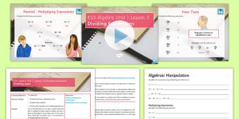 KS3 Algebra Unit 1 Lesson 3 Dividing Expressions - Algebra, expressions, terms, dividing, negative, manipulation, division,