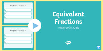 Equivalent Fractions PowerPoint Quiz - equivalent, fraction, quiz