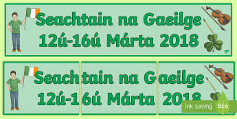 Seachtain na Gaeilge 12th-16th March 2018 Gaeilge  - March 2018,  Irish Week, St. Patrick's Day, celebration, shamrock,Irish