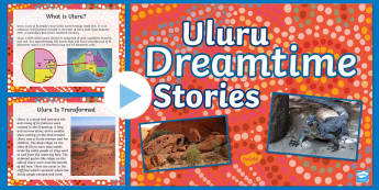Uluru Dreamtime Information PowerPoint - Australian history, Aboriginal history, Indigenous history, dreaming, Dreamtime,Australia