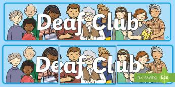Deaf Club Display Banner - deaf people, deaf socialise, sign langauge club, signing club, deaf awareness, deaf aware, hearing i