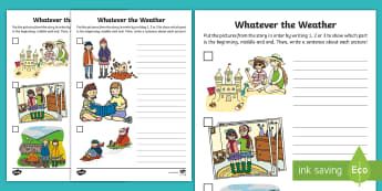 Whatever the Weather Picture Sequencing Worksheet / Activity Sheets - exploring my world, sun, rain, wind, snow, seasons, clothes, worksheets, aistear, literacy, oral lan