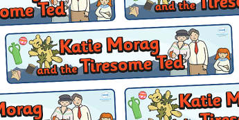 Display Banner to Support Teaching on Katie Morag and the Tiresome Ted - Katie Morag, banner, display, sign, poster, Mairi Hedderwick, story, fine motor skills, scotland, scottish, book, resources, story book