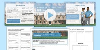Never Let Me Go Lesson Pack 6: Settings - Hailsham, Norfolk, Settings, Symbolism