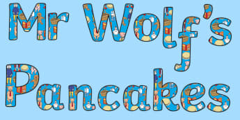 Display Lettering to Support Teaching on Mr Wolf's Pancakes - mr wolfs pancakes, display