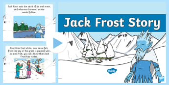 Jack Frost Story PowerPoint - stories, winter, ice, snow,cold, weather, seasons, winter stories, jackfrost, ppt,