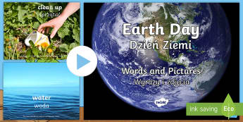 Earth Day Words and Pictures PowerPoint English/Polish - Earth Day, Words, pictures, reduce, reuse, recycle, water, trees, planet, Earth, vocabulary, world,