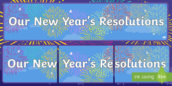 Our New Year's Resolutions Display Banner - display, banner, our new years resolutions, new years resolutions banner, new year, 2013, resolutions, display banner, poster, sign, classroom display, themed banner