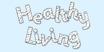 'Healthy Living' Display Lettering - healthy living, healthy living display, healthy living lettering, healthy living display letters, healthy living ks2