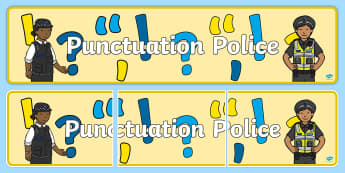 Punctuation Police Pack, spag, english, writing prompts, display  -  punctuation police, pack, punctuation, police,puntuation,punctatuion,puncuation, punctation, puctua