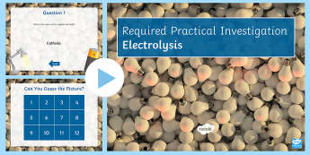 Required Practical Invetsigation Electrolysis Quiz PowerPoint - PowerPoint Quiz, Required Practical Investigation, Electrolysis, Cathode, Anode, Electrolyte, Ions,