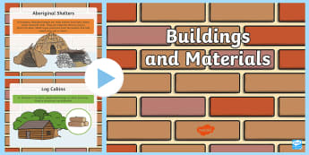 Buildings and Materials PowerPoint - ACSSU003, shelters, homes, build, material properties,Australia