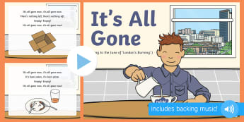 It's All Gone Song PowerPoint - opposites, toddler, early learning. capacity, singing time, action rhymes, nursery rhymes