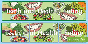Teeth and Healthy Eating Display Banner  - Teeth and Eating Photo Display Banner - teeth and eating, photo display banner, photo banner, displa