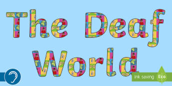 The Deaf World Display Lettering - deaf world, deaf education, deaf studies, deaf culture, deaf community, deaf awareness, British sign
