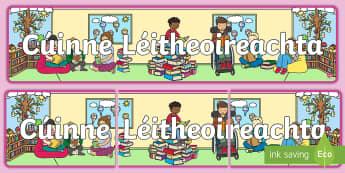Meirge Taispeána: Cúinne Léitheoireachta Display Banner - Comharthaí Ranga, Classroom Signs, Leabharlann, Library, Cúinne Léimh, Reading Corner, Ag Léamh,