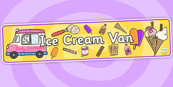 Ice Cream Van Role Play Banner-ice cream van, role play, banner, role play banner, ice cream van banner, display banner, ice cream role play