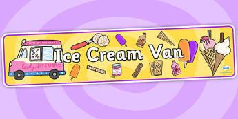 Ice Cream Van Role Play Banner-ice cream van, role play, banner, role play banner, ice cream van banner, display banner, ice cream role play