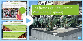 San Fermin Festivities PowerPoint Spanish - pamplona, Navarra, Spain, party, festival, celebrations, culture, traditions, Spanish,