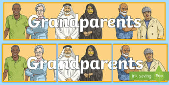 Grandparents Display Banner - Key Stage Two, KS2, Grandma, Grandmother, Nan, Granddad, Grandfather, Pops, Classroom, Sign, Title,