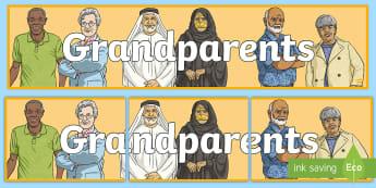 Grandparents Display Banner - Key Stage Two, KS2, Grandma, Grandmother, Nan, Granddad, Grandfather, Pops, Classroom, Sign, Title,