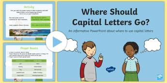 Where Should Capital Letters Go? PowerPoint - Uppercase Letters,  Proper Nouns, Personal pronoun, Sentences, Punctuation, English, Grammar, Langua