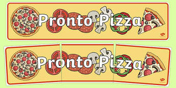 Pizza Shop Role Play Display Banner - pizza, pizza shop, display, banner, sign, poster, pizza deliverer, slice, base, sauce, cheese, making pizza, italian, Italy