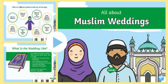EYFS All about Muslim Weddings Information PowerPoint - Marriage, Religion, Islam, Islamic, Celebration