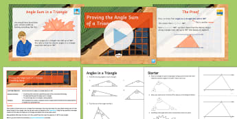 Proving the Interior Angle Sum of a Triangle Lesson Pack - Angles, Proof, Geometry, Interior, 180, KS3, GCSE