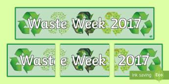 Waste Week 2017 Display Banner - waste week 2017, waste week, reduce, reuse, recycle, upcycle, waste, materials, recycling, upcycling - waste week 2017, waste week, reduce, reuse, recycle, upcycle, waste, materials, recycling, upcycling