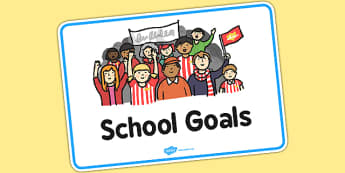 School Goals Sign - sign, display, school goals, school, goals