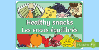 Healthy Snacks Display Poster English/French - Healthy Snacks Display Poster - Healthy snack Sign, Classroom Area Signs, KS1, health, healthy eatin
