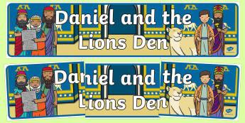 Daniel and the Lion's Den Display Banner - usa, america, Daniel and the Lions, Daniel, Lions, lion pit, display, banner, poster, sign, Babylon, King Darius, governors, God, pray, den, bible story, bible