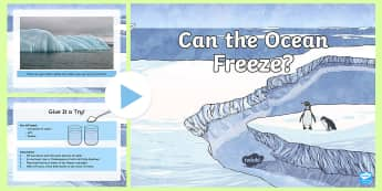 Can the Ocean Freeze? PowerPoint - Ocean, Freezing Point, Matter, Water, North Pole, South Pole, Arctic