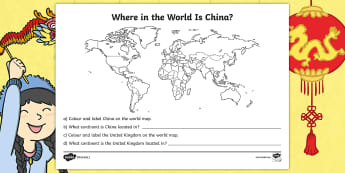 Dragons in the City: Where in the World Is China? Worksheet / Activity Sheet - Twinkl Originals, Fiction, KS1, EYFS, Chinese New Year, Geography, china, uk, continents, geography,