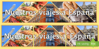 Our Trips to Spain Display Banner Spanish - classroom, organisation, boards, travelling, school, trips, foreign, exchange