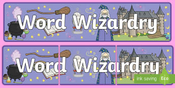 Word Wizardry Display Banner  - literacy, magical work, display banner, display, abnner,
