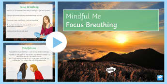 Mindful Me: Focus Breathing PowerPoint - focus, breathing, sen, secondary, mindfulness, calm, meditation, well-being