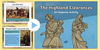 Highland Clearances Art Response Activity PowerPoint - highland clearances, cfe, curriculum for excellence, scotland, history, geography, ks2, literacy