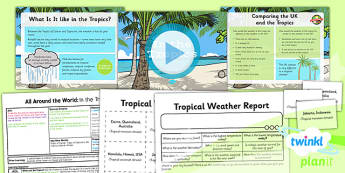 Geography: All Around the World: In the Tropics Year 4 Lesson Pack 4