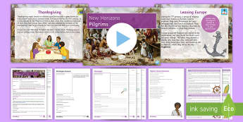 New Horizons Lesson Three: Pilgrims Lesson Pack - Pilgrims, Puritans, Mayflower, Plymouth Rock, Thanksgiving, Wampanoag, Massachusetts, New England