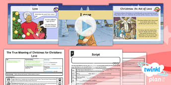RE: The True Meaning of Christmas for Christians: Love Year 5 Lesson Pack 2