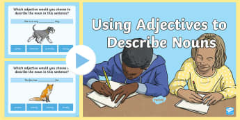 Using Adjectives to Describe a Noun PowerPoint Game - Nouns, Parts of Speech, Language, vocabulary, word work, description