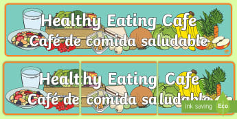 * NEW * Healthy Eating Cafe Role Play Display Banner - English/Spanish  - Healthy Eating Cafe Role Play Banner - healthy eating caf, abnner, rol eplay, healthy eatng, EAL,Spa